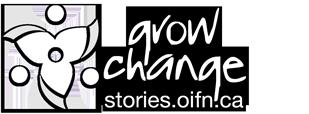 grow change stories.oifn.ca